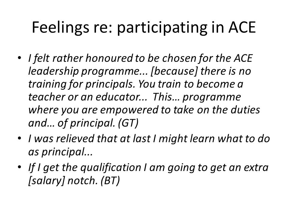 Feelings re: participating in ACE I felt rather honoured to be chosen for the ACE leadership programme...