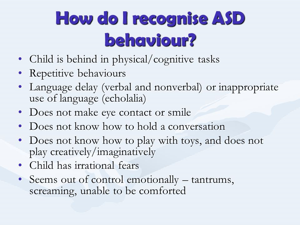 How do I recognise ASD behaviour.