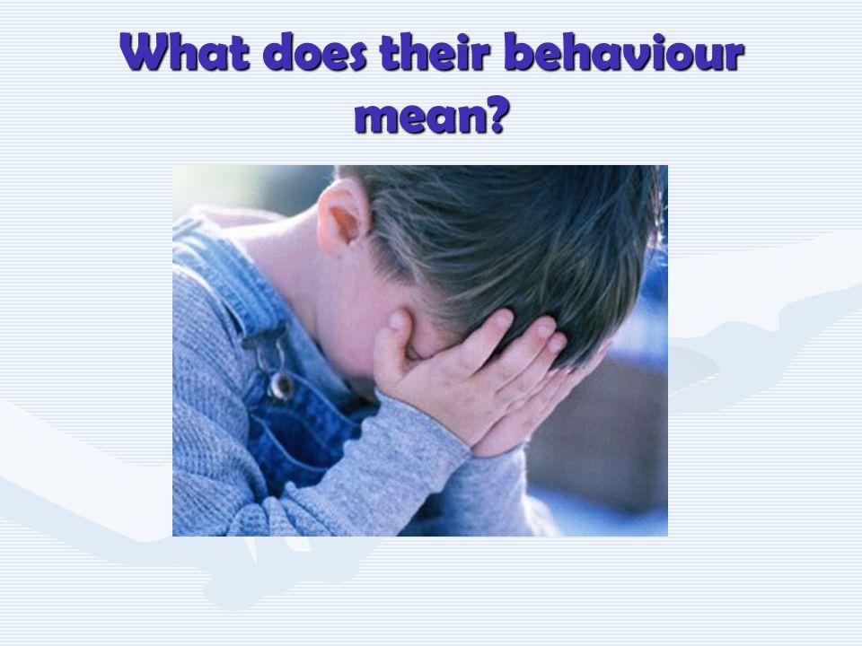 What does their behaviour mean