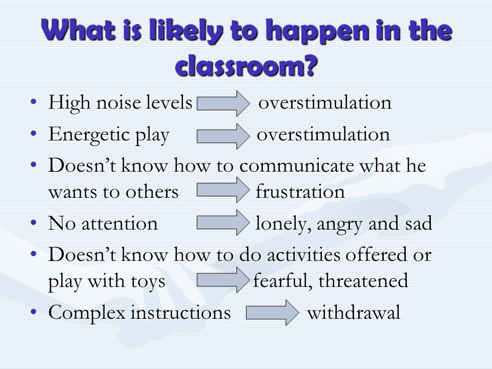 What is likely to happen in the classroom.