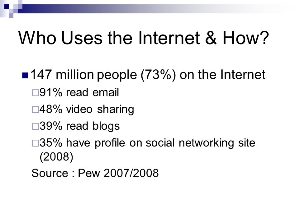 Who Uses the Internet & How.