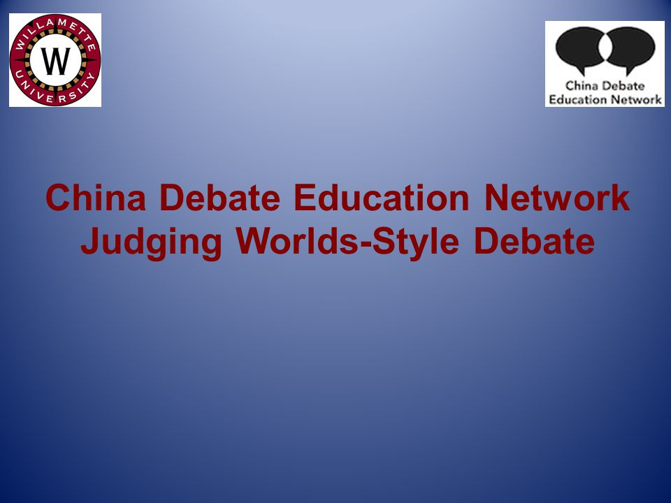 China Debate Education Network Judging Worlds-Style Debate