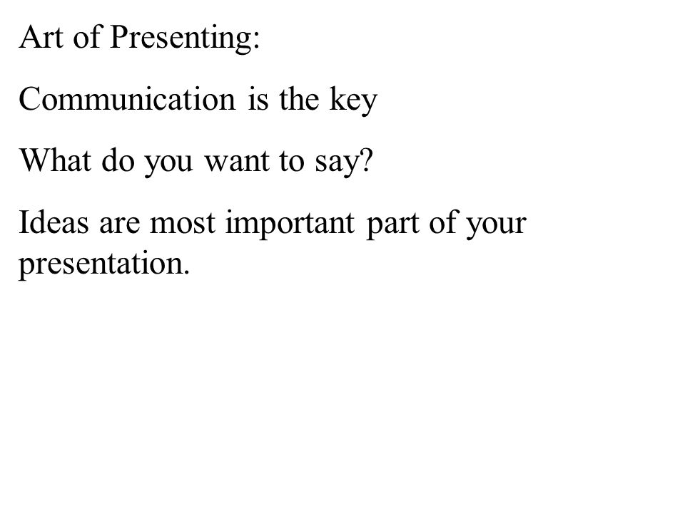 Art of Presenting: Communication is the key