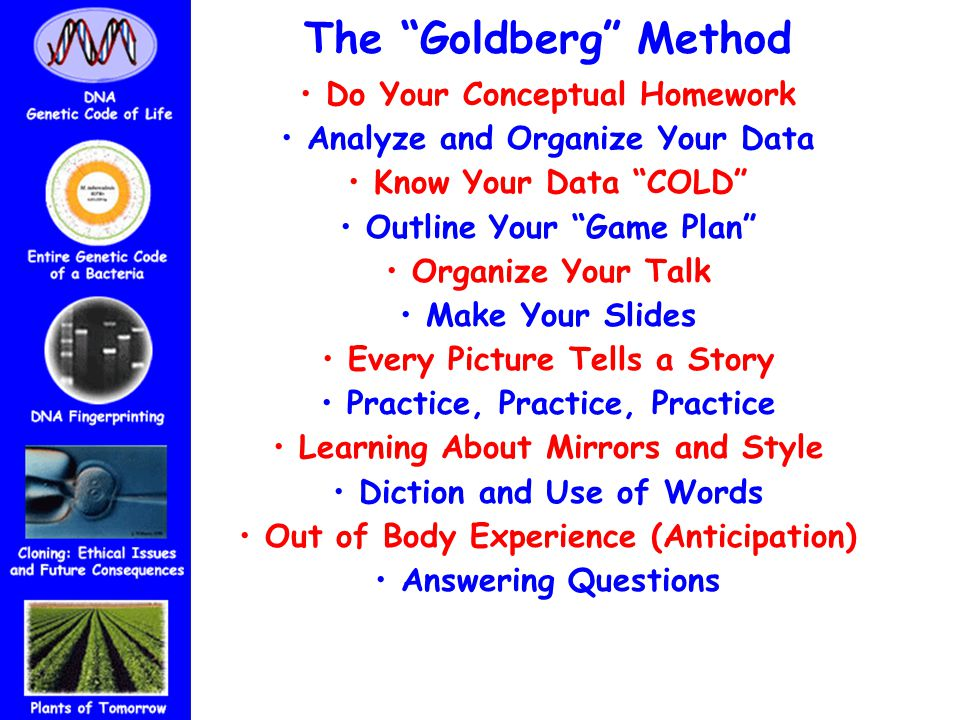 """The """"Goldberg"""" Method Do Your Conceptual Homework Analyze and Organize Your Data Know Your Data """"COLD"""" Outline Your """"Game Plan"""" Organize Your Talk Mak"""