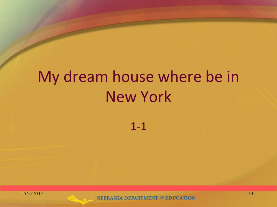 My dream house where be in New York 1-1 5/2/201514