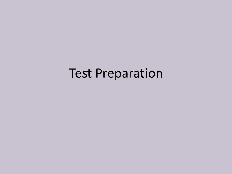 Learn your material thoroughly and organize what materials you will need for the test.