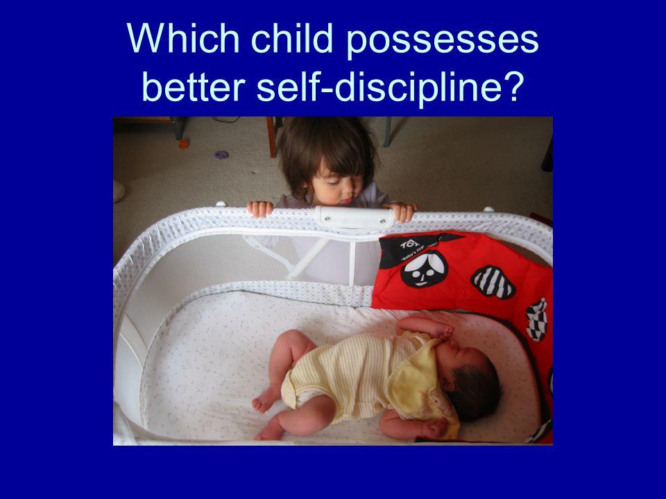 Which child possesses better self-discipline