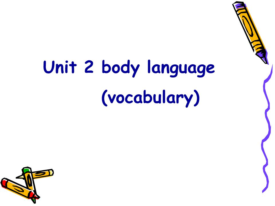 Unit 2 body language (vocabulary)