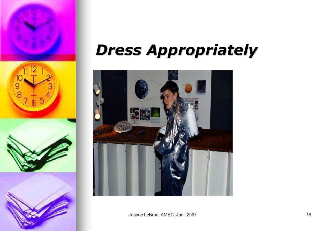 Jeanne LeBron, AMEC, Jan., 200718 Dress Appropriately