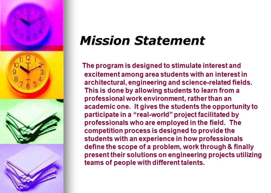 Jeanne LeBron, AMEC, Jan., 20078 Mission Statement The program is designed to stimulate interest and excitement among area students with an interest in architectural, engineering and science-related fields.