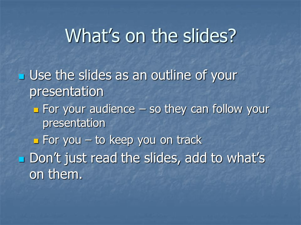 What's on the slides.