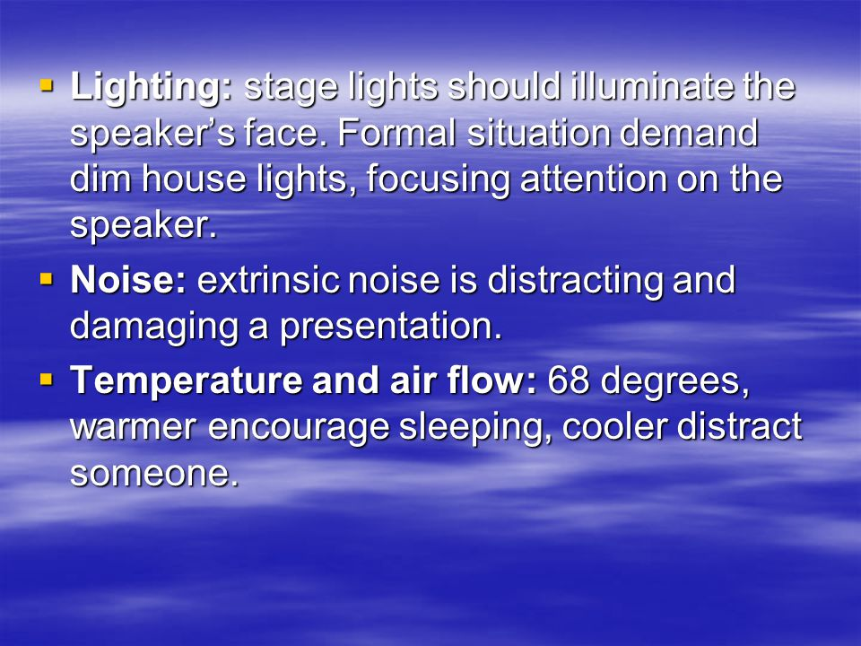  Lighting: stage lights should illuminate the speaker's face.