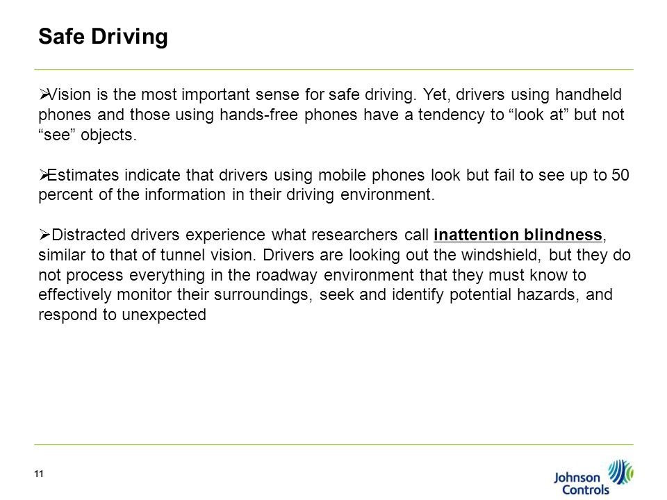 11 Safe Driving  Vision is the most important sense for safe driving.