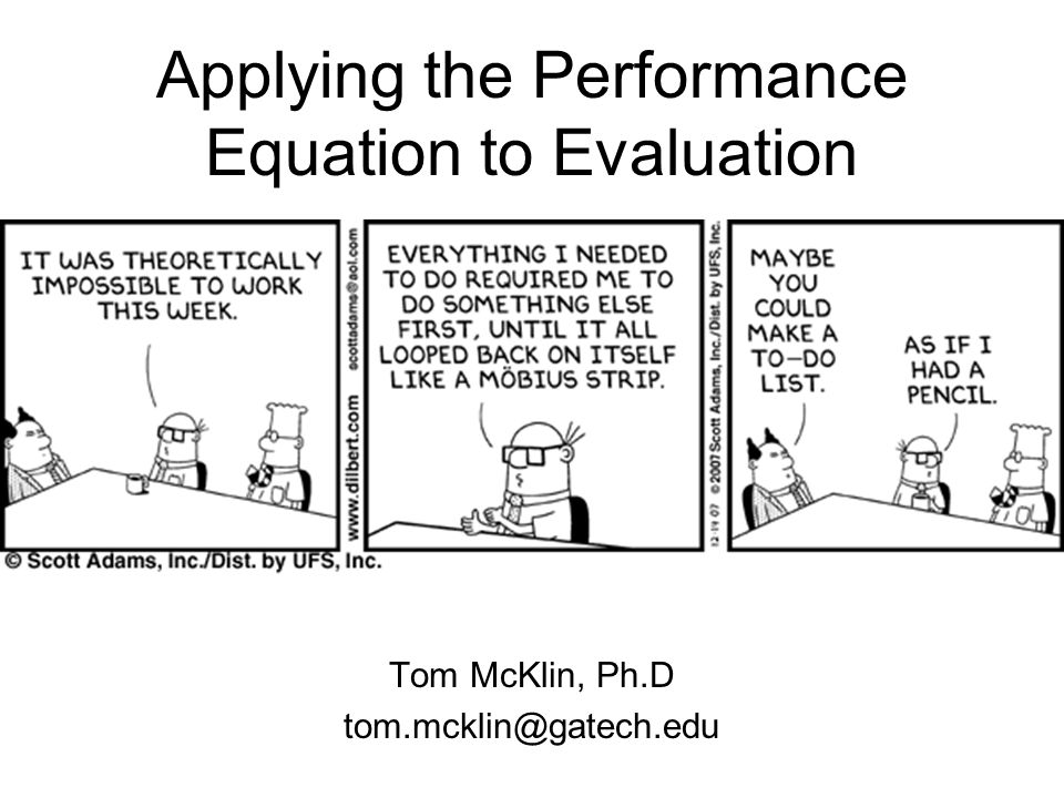 Applying the Performance Equation to Evaluation Tom McKlin, Ph.D tom.mcklin@gatech.edu