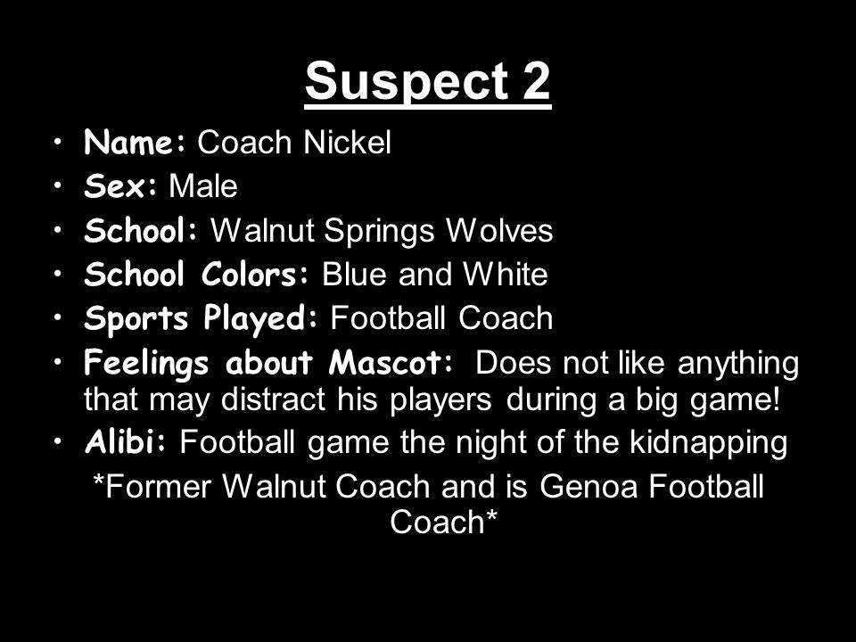 Suspect 5 Name: Mrs.