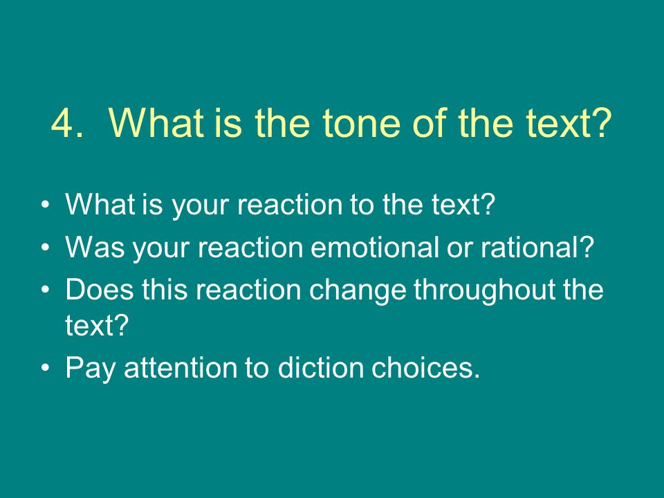 4. What is the tone of the text. What is your reaction to the text.
