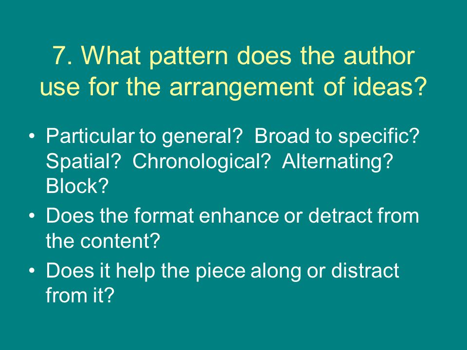 7. What pattern does the author use for the arrangement of ideas.