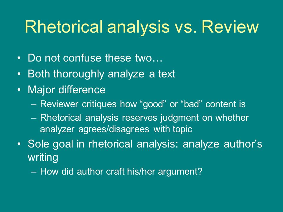 Rhetorical analysis vs.