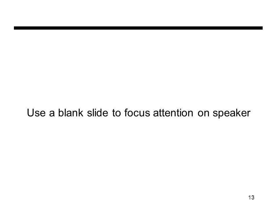 12 Presentation Flow Title slide Outline slide (of your talk, not your paper) Motivation Pros and Cons Detail slides (ie slides #5 and up) go here Conclusion slide Backup slides??