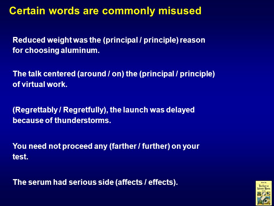 Reduced weight was the (principal / principle) reason for choosing aluminum.