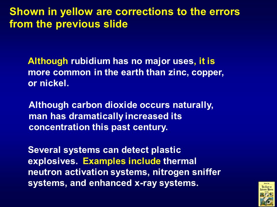 Shown in yellow are corrections to the errors from the previous slide Although rubidium has no major uses, it is more common in the earth than zinc, copper, or nickel.