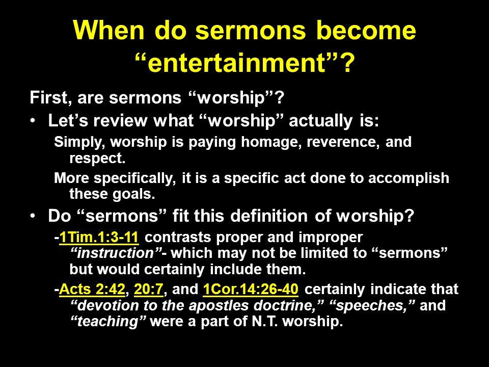 When do sermons become entertainment .