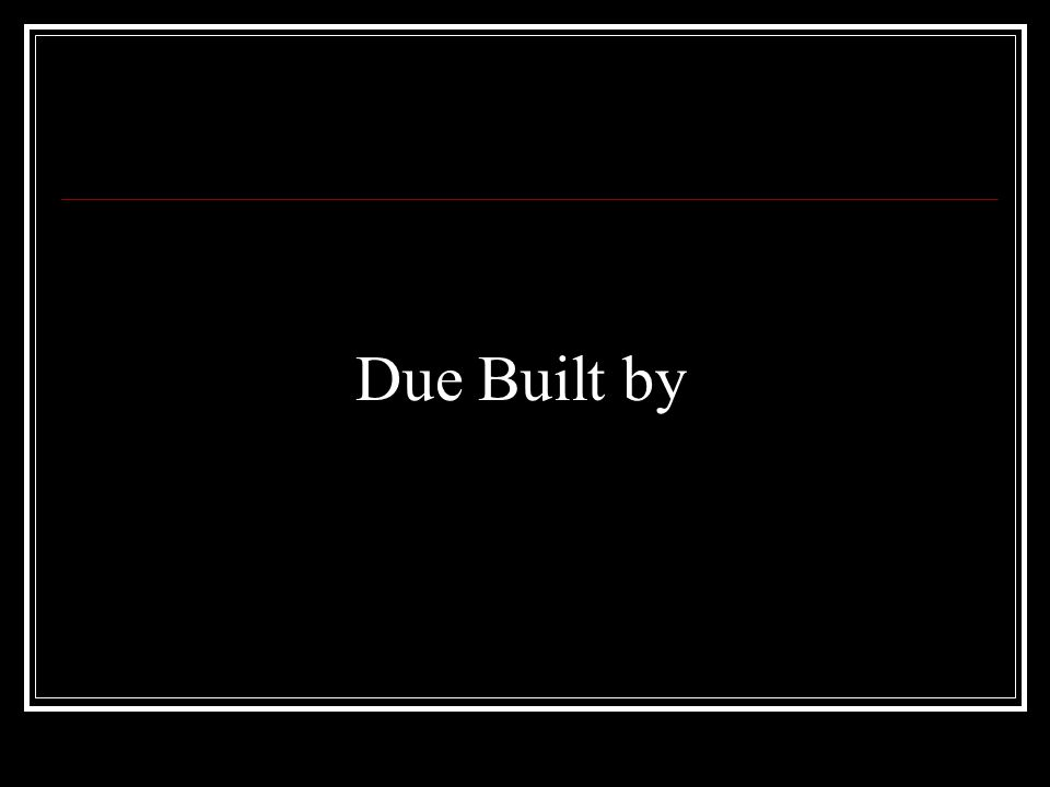 Due Built by