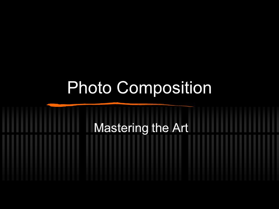 Photo Composition Mastering the Art