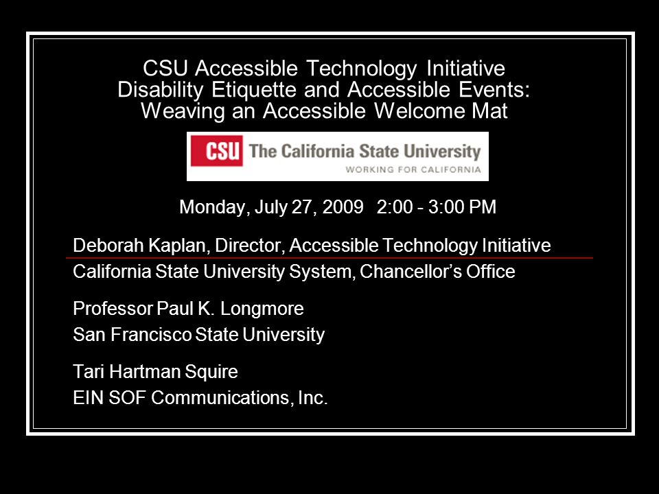 Disability Innovation Context People with disabilities and functional limitations are early adopters of Universal Design (UD), assistive and accessible technology, and activate market trends: Deaf/Hard of Hearing Community: Texting, vibrating pagers, captions (gyms, bars and airports) Blind/Low Vision Community: Talking caller ID, books on tape, audio descriptions Mobility Community: Voice recognition software, curb cuts - also for rolling luggage, baby strollers, skateboards, deliveries Intellectual Disabilities Community: Picture menus, gadgets with icons or pictures