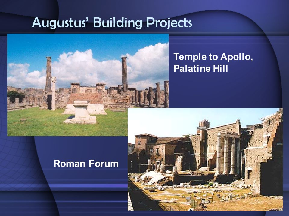 Augustus' Building Projects Temple to Apollo, Palatine Hill Roman Forum