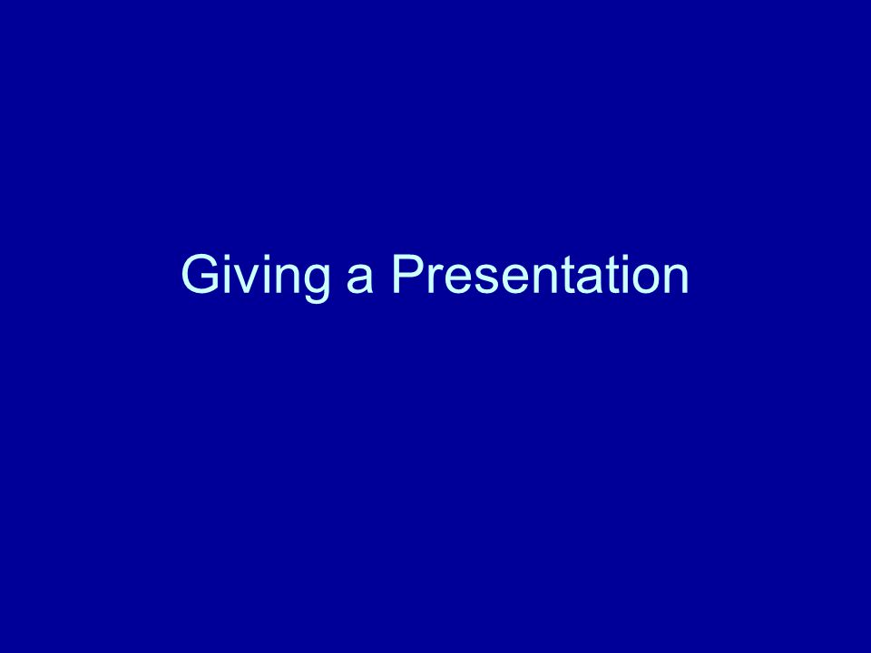 Giving a Presentation
