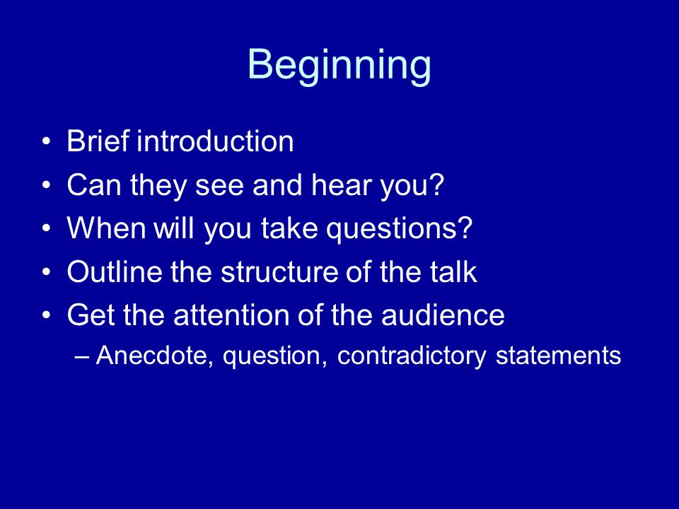 Beginning Brief introduction Can they see and hear you.