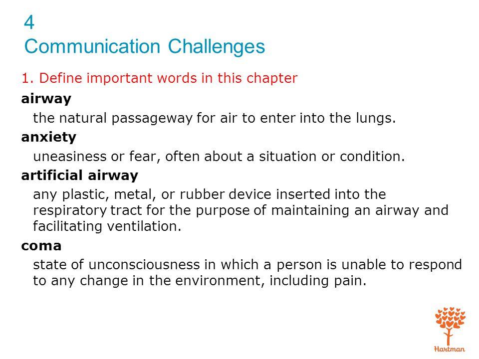 4 Communication Challenges 1.Define important words in this chapter combative violent or hostile.
