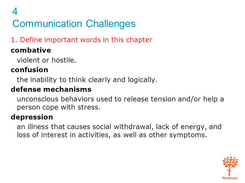4 Communication Challenges Guidelines for hearing impairment (cont'd.): Turn off TV or radio.