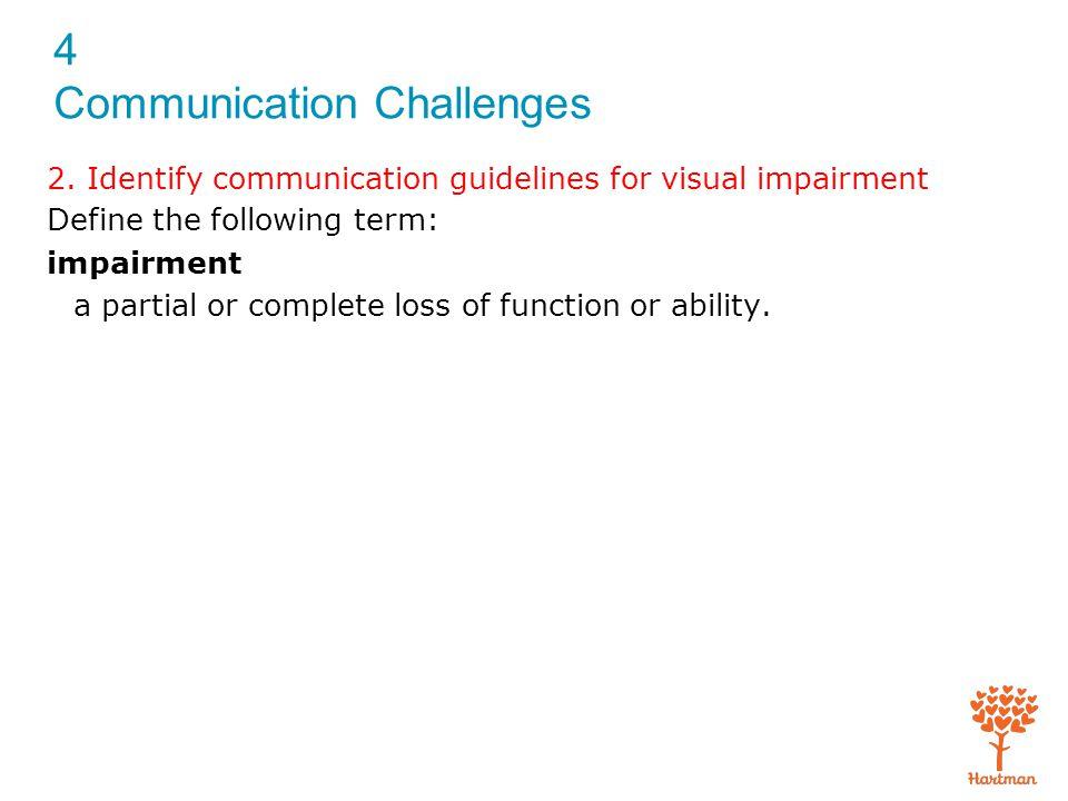 4 Communication Challenges Exam (cont'd.) 3.