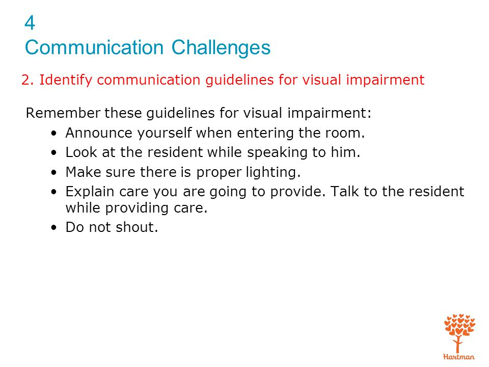 4 Communication Challenges Sometimes residents will show inappropriate sexual behavior.