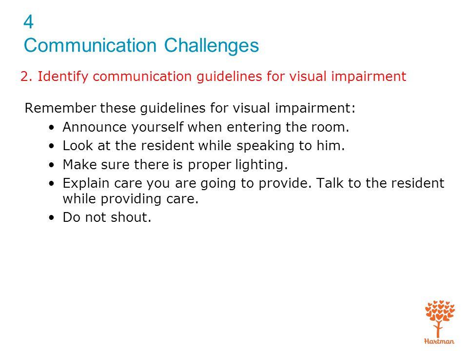 4 Communication Challenges Exam (cont'd.) 7.