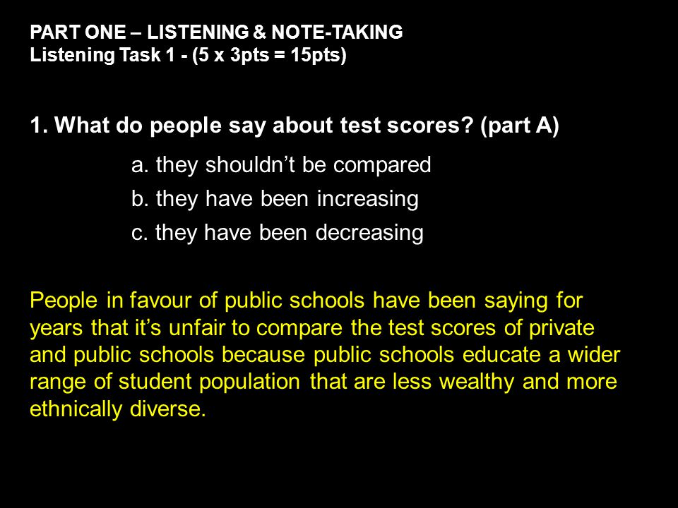 PART ONE – LISTENING & NOTE-TAKING Listening Task 1 - (5 x 3pts = 15pts) 1.