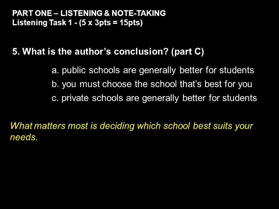 PART ONE – LISTENING & NOTE-TAKING Listening Task 1 - (5 x 3pts = 15pts) 5.