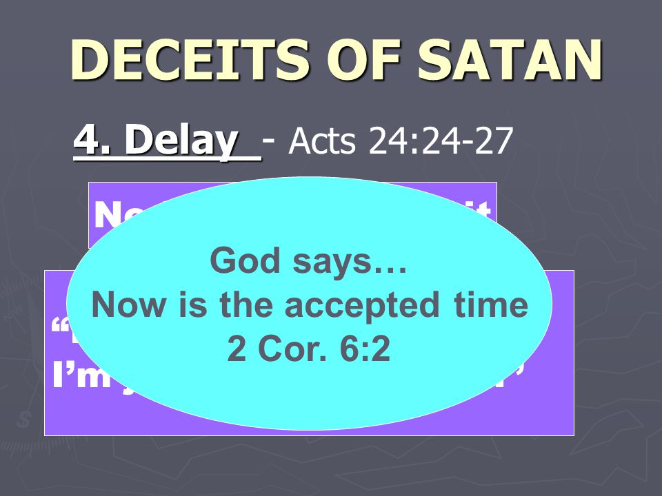 DECEITS OF SATAN 4. Delay 4.
