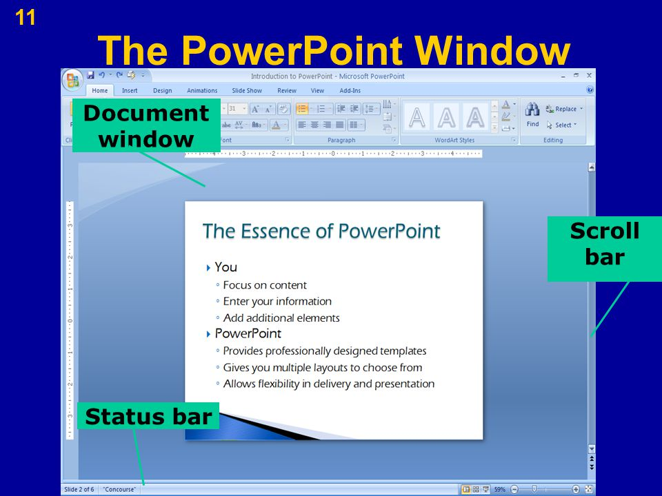 11 Document window Status bar Scroll bar The PowerPoint Window