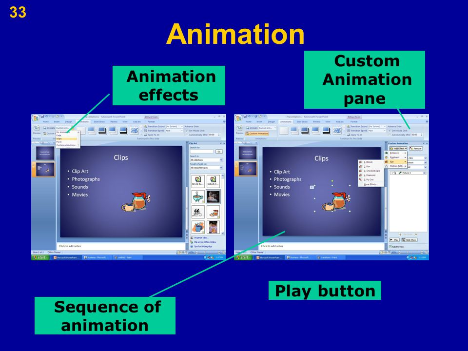 Animation 33 Animation effects Custom Animation pane Sequence of animation Play button