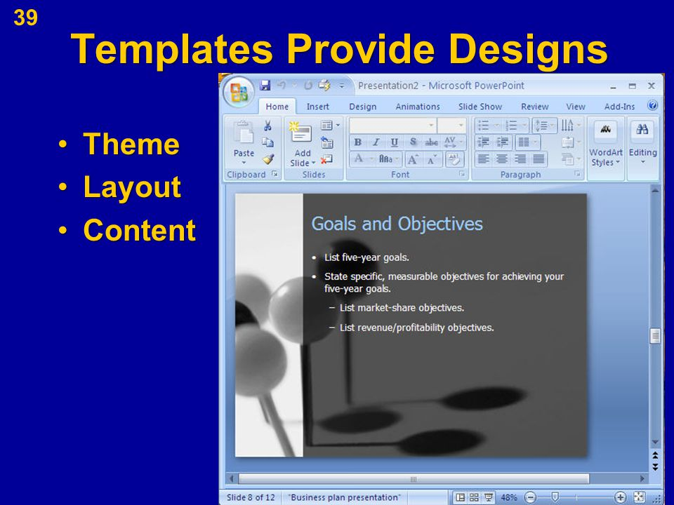 Templates Provide Designs ThemeTheme LayoutLayout ContentContent 39