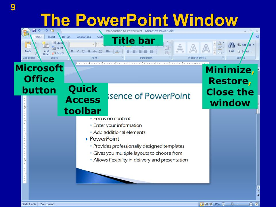 9 Title bar Microsoft Office button Quick Access toolbar,, Minimize, Restore, Close the window