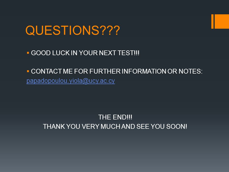 QUESTIONS??. GOOD LUCK IN YOUR NEXT TEST!!.