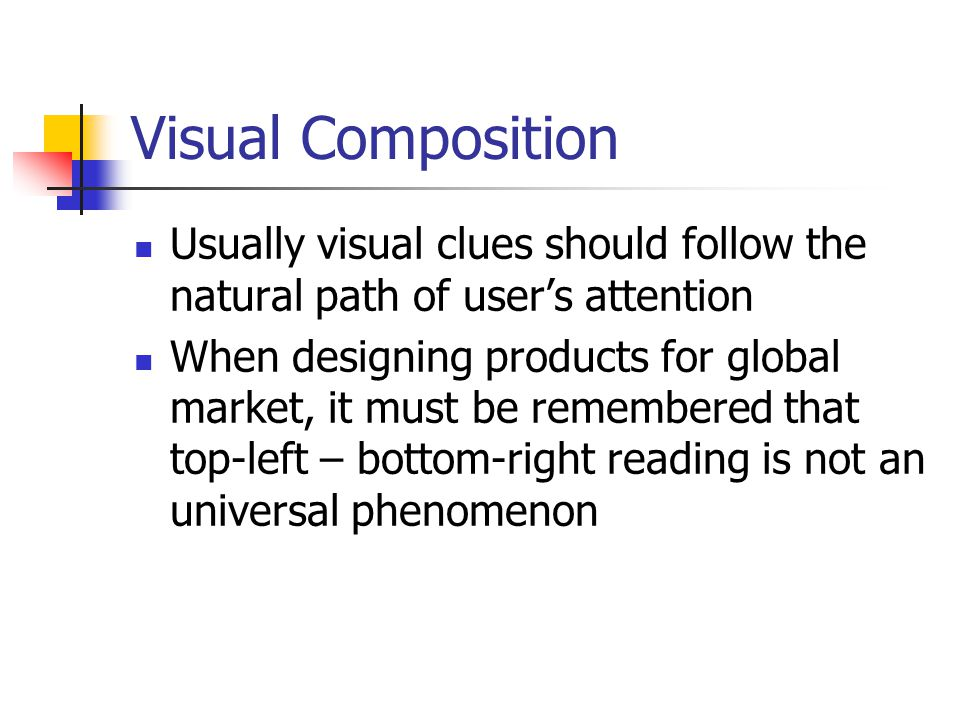 Visual Composition One of the most common compositional problems is the picture ratio 1:1 (square) 1:1,414 A4 (A4) 1:1,1618 ('Golden section' ) Human's visual field has more width than height
