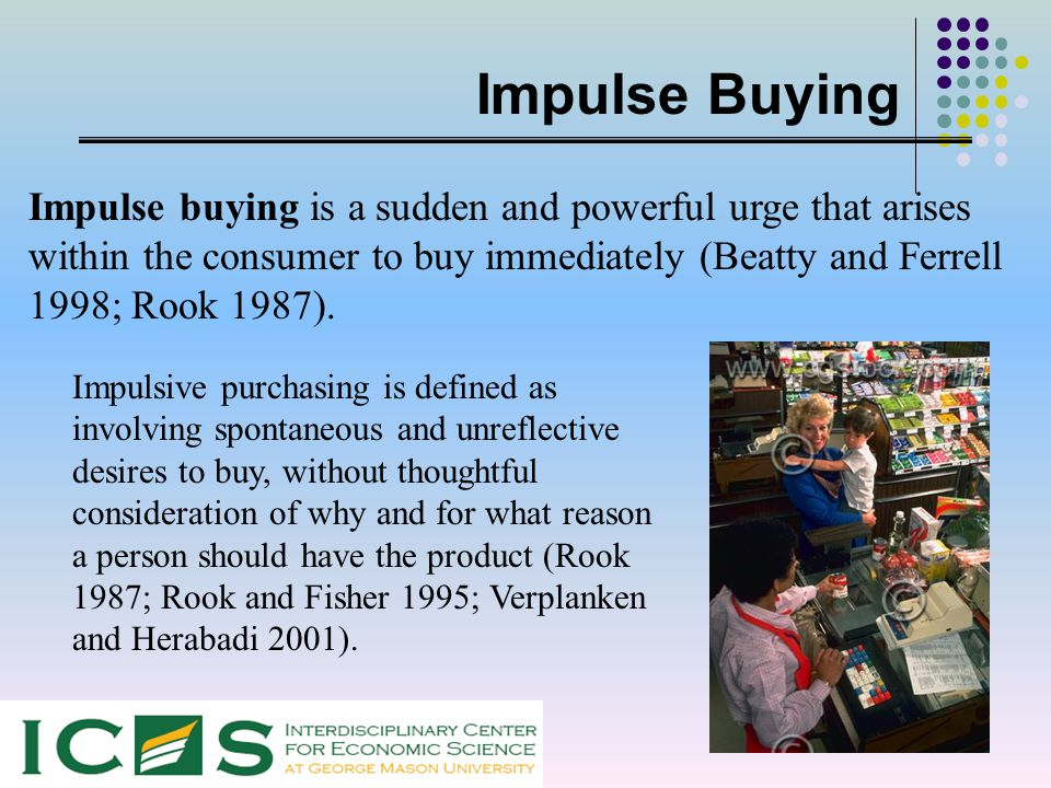 Impulse Buying Impulse buying is a sudden and powerful urge that arises within the consumer to buy immediately (Beatty and Ferrell 1998; Rook 1987). I