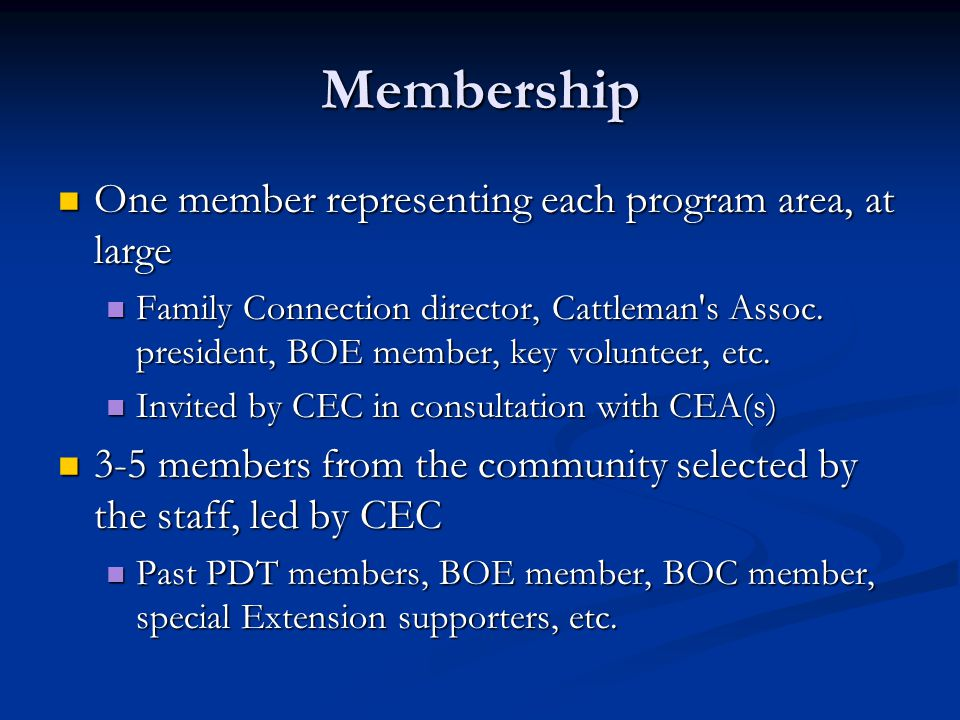 Membership One member representing each program area, at large One member representing each program area, at large Family Connection director, Cattleman s Assoc.