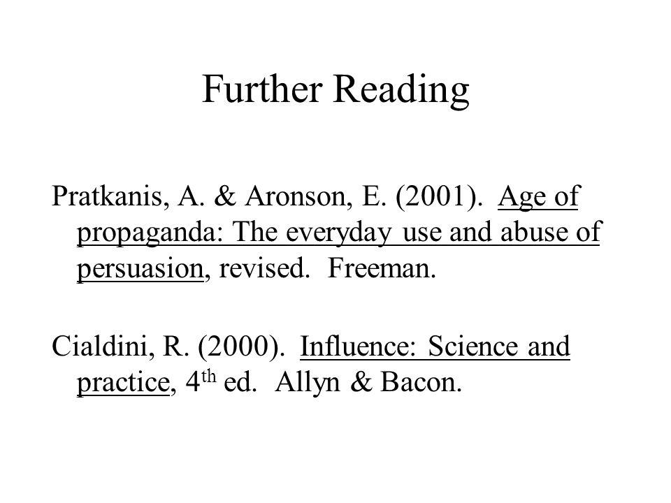 Further Reading Pratkanis, A. & Aronson, E. (2001).