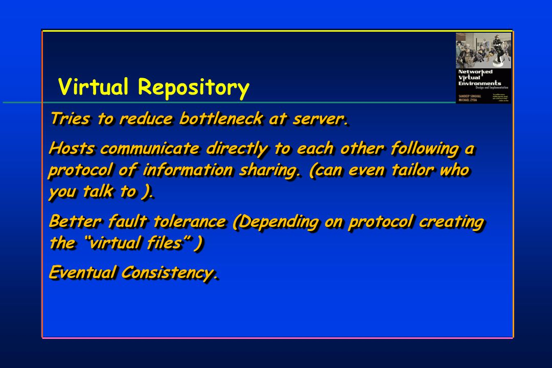 Virtual Repository Tries to reduce bottleneck at server.
